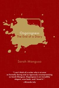 Ongoingness Sarah Manguso