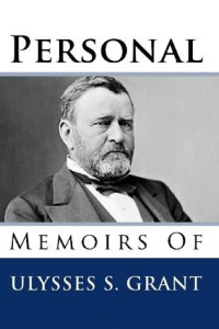 Personal Memoirs of Ulysses S. Grant by Ulysses S. Grant