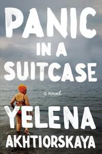 Panic in a Suitcase, by Yelena Akhtiorskaya