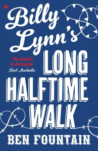 Billy Lynn's Long Halftime Walk, by Ben Fountain
