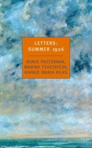 Letters, Summer 1926: Boris Pasternak, Marina Tsvetayeva, Rainer Maria Rilke