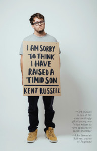 I Am Sorry to Think I Have Raise a Timid Son by Kent Russell