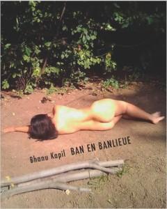 Ban En Banlieue by Banu Kapil