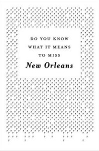 Do You Know What it Means to Miss New Orleans A Collection of Stories Set in the Big Easy