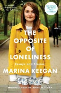 The Opposite of Loneliness, by Marina Keegan