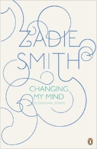 Changing My Mind, Zadie Smith