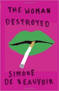 The Woman Destroyed, by Simone de Beauvoir, translated by Patrick O'Brian