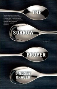 The Sorrow Proper, by Lindsey Drager