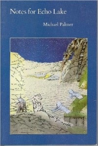 Notes for Echo Lake, Michael Palmer