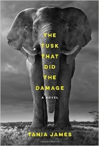 The Tusk That Did the Damage, Tania James