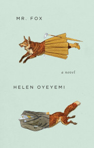 Mr. Fox, by Helen Oyeyemi