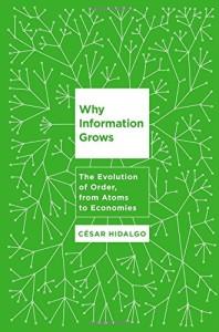 César A. Hidalgo, Why Information Grows