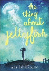 The Thing About Jellyfish, by Ali Benjamin