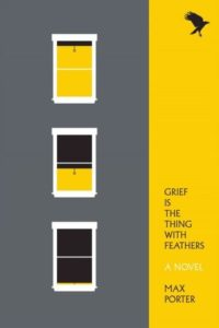Grief is the Thing With Feathers_Max Porter_cover