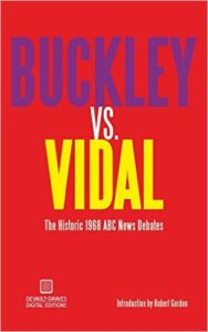 Buckley vs. Vidal: The Historic 1968 ABC News Debates by William F. Buckley and Gore Vidal (2015)