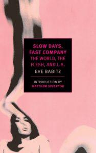 slow days fast company eve babitz