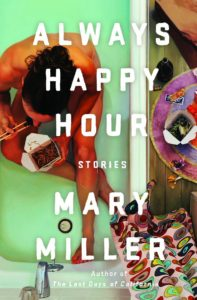 Mary Miller, Always Happy Hour