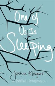 One of Us is Sleeping, Josefine Klougart