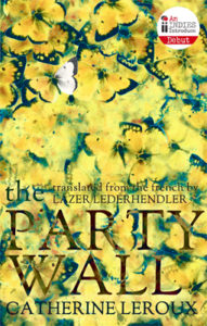 The Party Wall, Catherine LeRoux