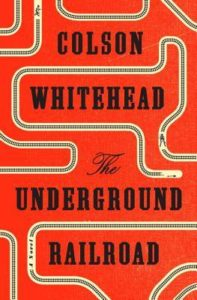 The Underground Railroad_Colson Whitehead_cover