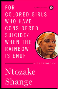 for colored girls who have considered suicide when the rainbow is enuf, Ntozake Shange