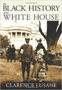 The Black History of the White House by Clarence Lusane (City Lights Publishers)
