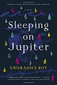 Sleeping on Jupiter_Anuradha Roy_cover