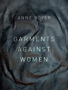 Anne Boyer Garments Against Women