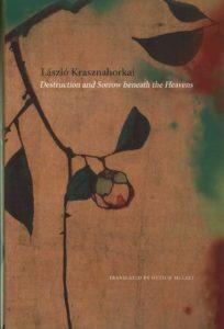 laszlo-krasznahorkai-destruction-and-sorrow-beneath-the-heavens