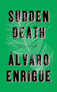 read-an-excerpt-from-lvaro-enrigues-novel-sudden-death-body-image-1454347181-size_1000