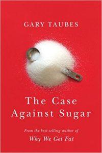 gary-taubes-the-case-against-sugar