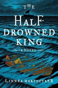 "The Half-Drowned King"" by Linnea Hartsuyker"