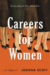 Careers for Women A Novel by Joanna Scott
