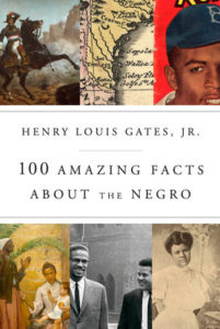 100 Amazing Facts about the Negro, Henry Louis Gates, Jr.