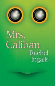Mrs. Caliban, Rachel Ingalls