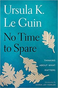 no time to spare, le guin
