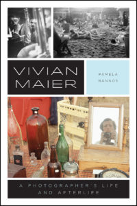Pamela Bannos, Vivian Maier: A Photographer's Life and Afterlife