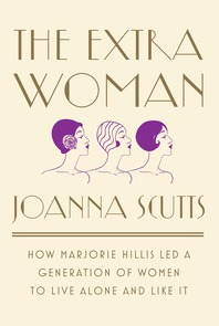 Joanna Scutts, The Extra Woman