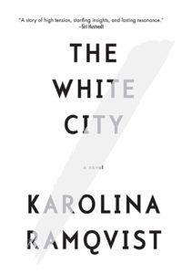 Karolina Ramqvist,The White City