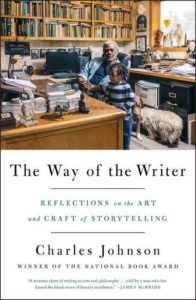 The Way of the Writer: Reflections on the Art and Craft of Storytelling, Charles R. Johnson