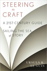 Steering the Craft: A 21st-Century Guide to Sailing the Sea of Story, Ursula K. Le Guin