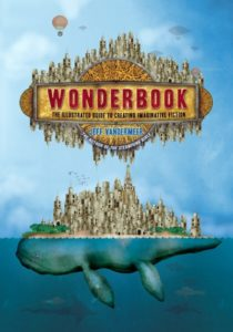 Wonderbook: The Illustrated Guide to Creating Imaginative Fiction, Jeff VanderMeer