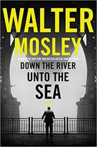 Down the River Unto the Sea Walter Mosley