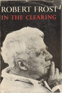 In the Clearing Robert Frost