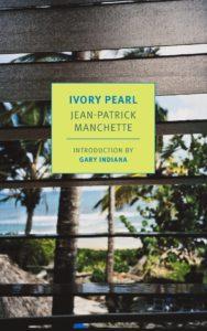 Ivory Pearl Jean-Patrick Manchette