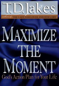 Maximize the Moment TD Jakes
