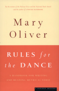 Rules for the Dance: A Handbook for Writing and Reading Metrical Verse, Mary Oliver