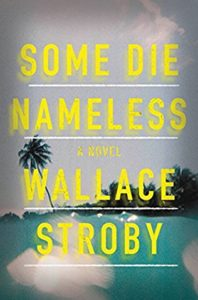 Some Die Nameless Wallace Stroby