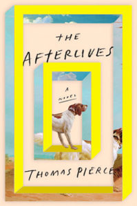 The Afterlives Thomas Pierce