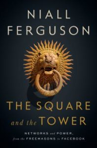 The Square and the Tower_Niall Ferguson